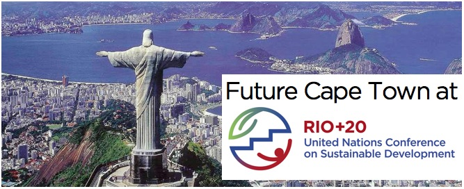 14 - 22 June 2012: Future Cape Town at the United Nations Conference on Sustainable Development Rio+20
