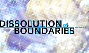 Dissolution of Boundaries