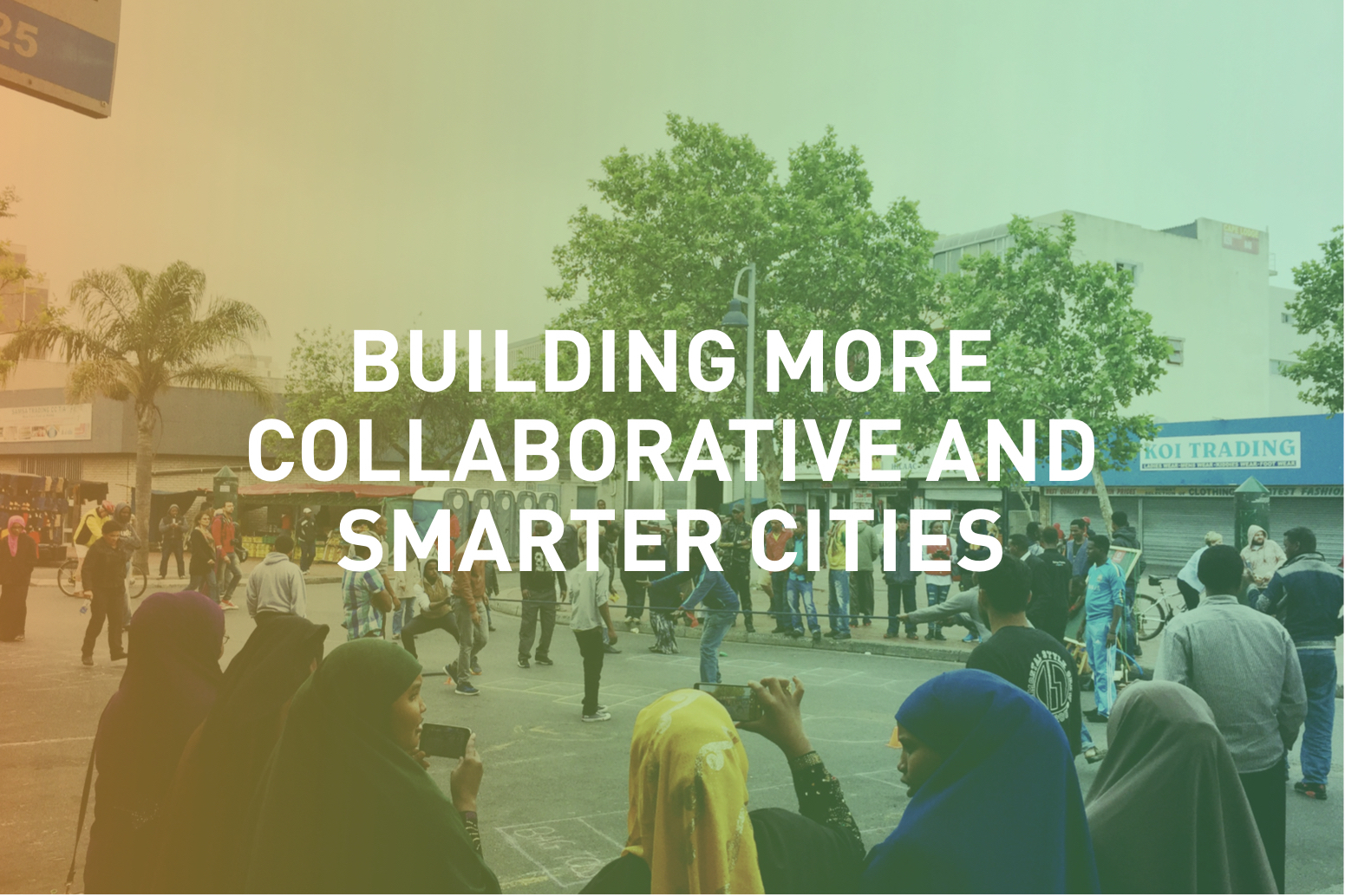 Breaking barriers between nations, cities, sectors and disciplines through collaboration and smarter partnerships.
